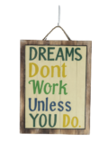 "ectangular decorative panel ""Dreams don't work"""